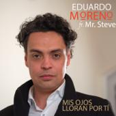 Mis Ojos Lloran por Ti (feat. Steve Reid Fox) - Edward Moreno