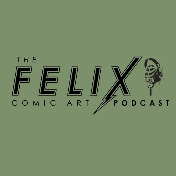 The Felix Comic Art Podcast