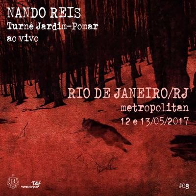 Turnê Jardim-Pomar, Rio de Janeiro/RJ - 12 e 13 de Maio de 2017, #8 (Ao Vivo) - Nando Reis