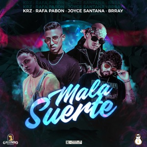 Mala Suerte (feat. Joyce Santana & Brray) - Single Mp3 Download