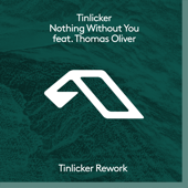 Nothing Without You (feat. Thomas Oliver) [Tinlicker Rework]