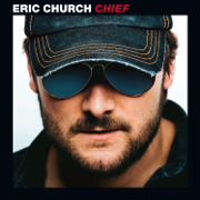 Chief - Eric Church - Eric Church