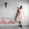 By Love - Mary Castner