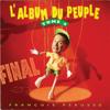 François Pérusse - L'Album du peuple final - Tome 4 artwork
