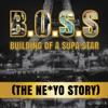B.O.S.S. Building of a Supa Star (The Ne-Yo Story) ジャケット写真