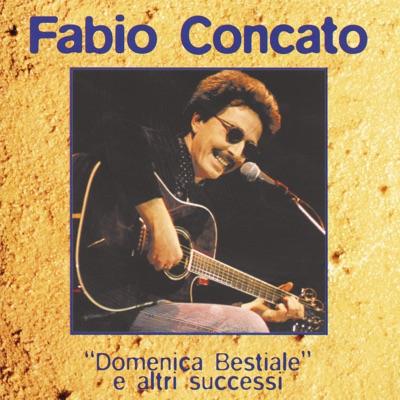 Domenica Bestiale E Altri Successi - Fabio Concato