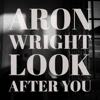 Aron Wright - Look After You artwork