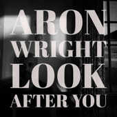 Look After You-Aron Wright