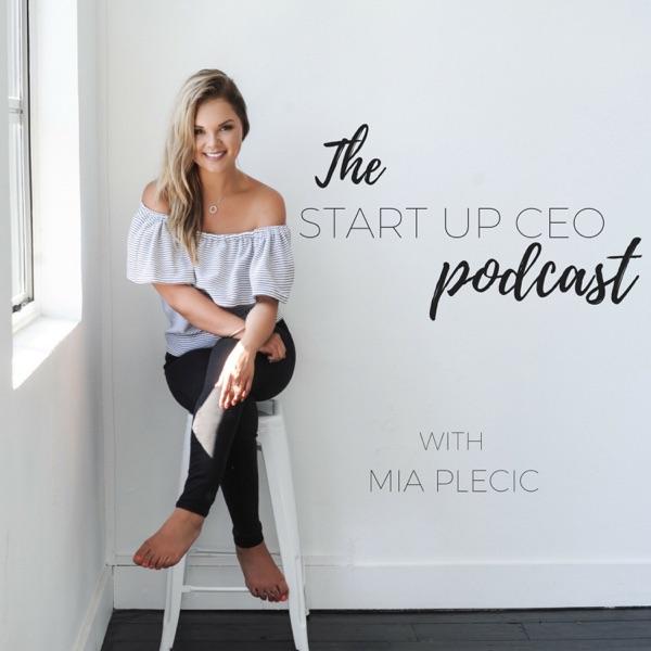 The Start Up CEO with Mia Plecic