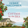 Debbie Macomber - Cottage by the Sea: A Novel (Unabridged)  artwork