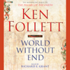 Ken Follett - World Without End: Pillars of the Earth, Book 2 artwork
