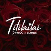 D-tunes - Titilailai (feat. Olamide)