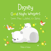 Disney Good Night Whispers - Sweet Piano Lullabies for Babies