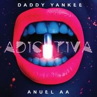 Adictiva - Daddy Yankee & Anuel AA