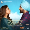 Awaaz From Qismat Single