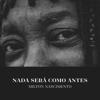 Milton Nascimento - Nada Será Como Antes (Acústico) - EP  arte