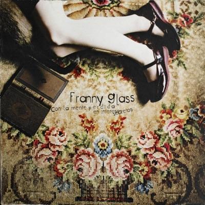 Con la Mente Perdida en Intereses Secretos - Franny Glass