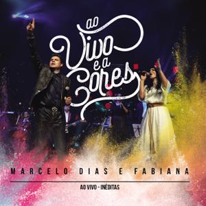 Marcelo Dias e Fabiana - Ao Vivo e a Cores (Ao Vivo)