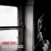 Anna Tivel - Dust and Magic