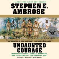 Stephen E. Ambrose - Undaunted Courage (Unabridged) artwork