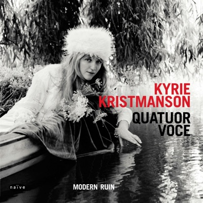 Kyrie Kristmanson & Quatuor Voce– Modern Ruin