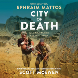 City of Death: Humanitarian Warriors in the Battle of Mosul (Unabridged) audiobook