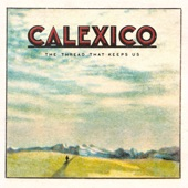 Calexico - End of the World With You