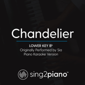 Chandelier (Lower Key Bb) Originally Performed by Sia] [Piano Karaoke Version]