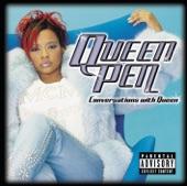 Queen Pen - I Got Cha