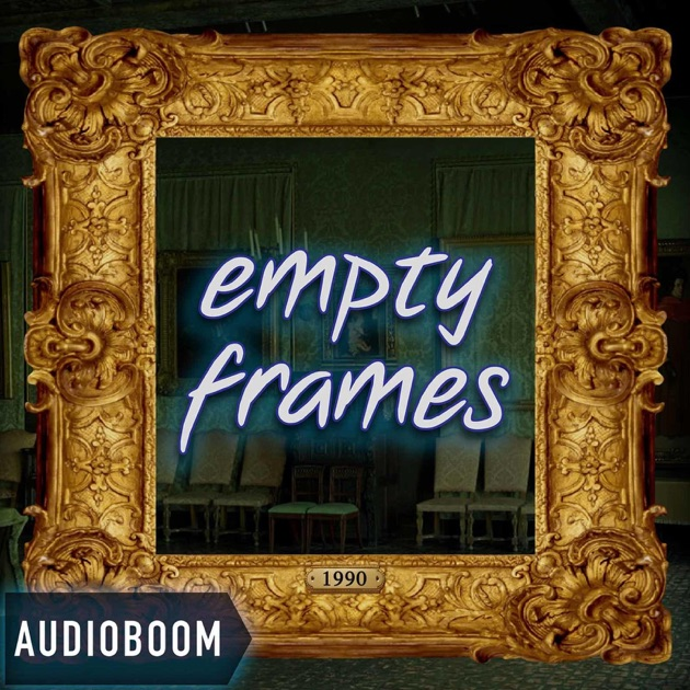 Empty Frames by audioBoom on Apple Podcasts