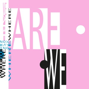 Where Are We (feat. Marie Davidson) - Single Mp3 Download