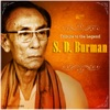 Tribute to the Legend S D Burman