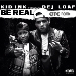 Be Real (feat. DeJ Loaf) [OTC Remix] - Single Mp3 Download