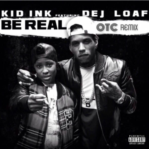 Be Real (feat. DeJ Loaf) [OTC Remix] - Single