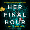 Her Final Hour: An absolutely unputdownable mystery thriller: Detective Gina Harte, Book 2 (Unabridged) - Carla Kovach