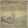 Some Strange Country - Crooked Still