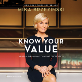 Know Your Value: Women, Money, and Getting What You're Worth (Unabridged) audiobook