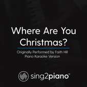 [Download] Where Are You Christmas (Originally Performed by Faith Hill) [Piano Karaoke Version] MP3