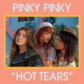 Pinky Pinky - Hot Tears