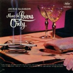 Jackie Gleason - Our Love Is Here To Stay