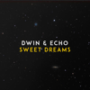 D-Win & Echo - Sweet Dreams ilustración