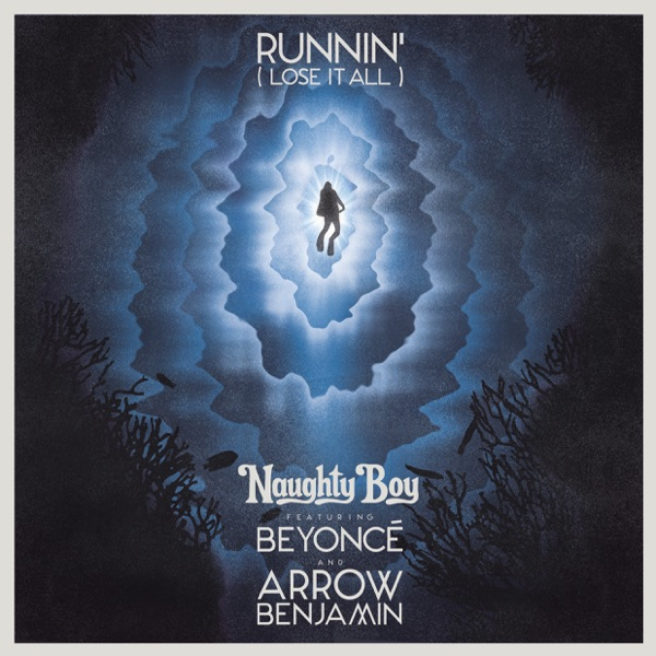 Runnin' (Lose It All) [feat. Beyoncé & Arrow Benjamin] - Single