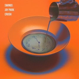 clock out feat jay park crush single by swings on apple music