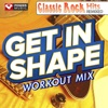 Get In Shape Workout Mix: Classic Rock Hit's (60 Min Non-Stop Mix) [143-155 BPM], Power Music Workout