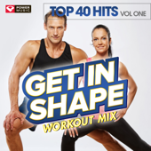 Get In Shape Workout Mix  Top 40 Hits Vol. 1 (2008 Fall Season)-Power Music Workout