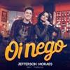 Oi Nego (Não Vai Dar Parte 3) [feat. Maraisa] - Single