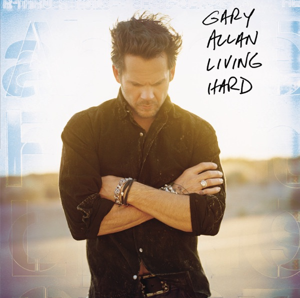 Gary Allan - Living Hard