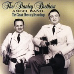 The Stanley Brothers & The Clinch Mountain Boys - Angel Band