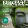 Budismo: La ciencia de la auténtica felicidad [Buddhism: The Science of Authentic Happiness]: Gira Tu Mente nº 1 (Unabridged) - J. A. Luck