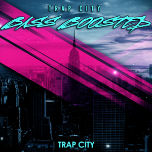 Trap City (US) - Bass Boosted